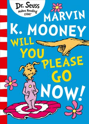 Marvin K. Mooney Will You Please Go Now? eBook  by Dr. Seuss