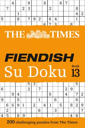 The Times Fiendish Su Doku Book 13: 200 challenging Su Doku puzzles (The Times Fiendish) Paperback  by No Author