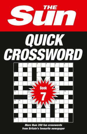 The Sun Quick Crossword Book 7: 200 fun crosswords from Britain's favourite newspaper Paperback  by No Author