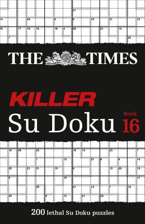 The Times Killer Su Doku Book 16: 200 lethal Su Doku puzzles (The Times Killer) Paperback  by No Author