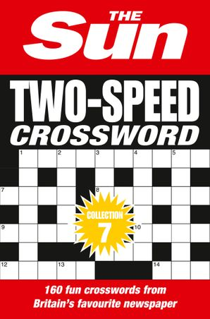 The Sun Two-Speed Crossword Collection 7: 160 two-in-one cryptic and coffee time crosswords Paperback  by No Author