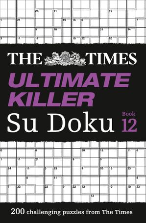 The Times Ultimate Killer Su Doku Book 12: 200 of the deadliest Su Doku puzzles (The Times Ultimate Killer) Paperback  by No Author