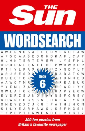 The Sun Wordsearch Book 6: 300 fun puzzles from Britain's favourite newspaper Paperback  by No Author