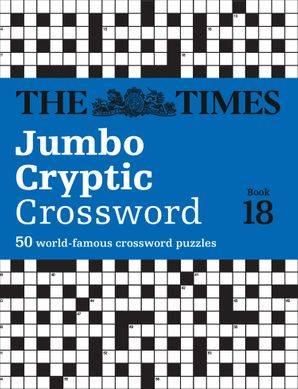 The Times Jumbo Cryptic Crossword Book 18: The world's most challenging cryptic crossword Paperback  by Richard Rogan