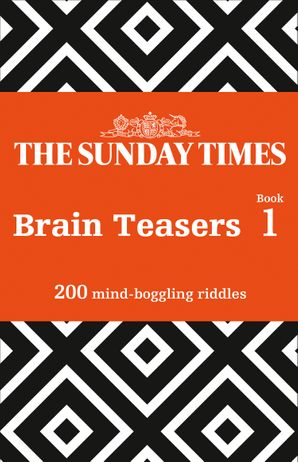 The Sunday Times Brain Teasers Book 1: 200 mind-boggling riddles Paperback  by No Author