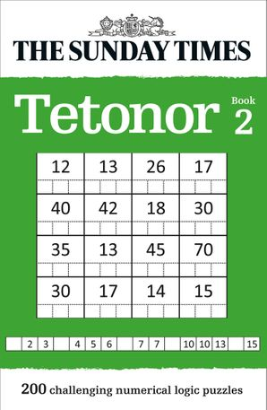 The Sunday Times Tetonor Book 2: 200 challenging numerical logic puzzles Paperback  by No Author