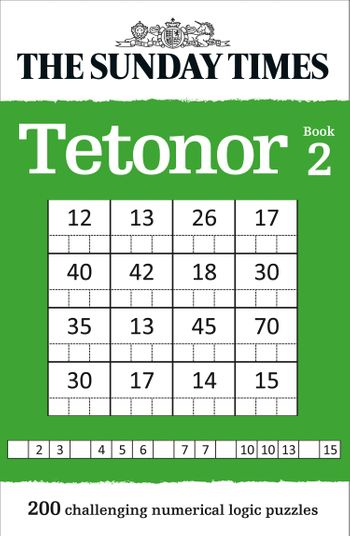 The Sunday Times Tetonor Book 2: 200 challenging numerical logic puzzles