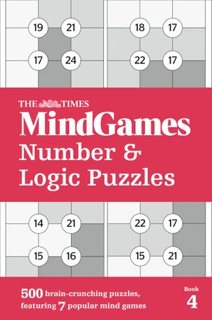 The Times MindGames Number and Logic Puzzles Book 4: 500 brain-crunching puzzles, featuring 7 popular mind games Paperback  by No Author