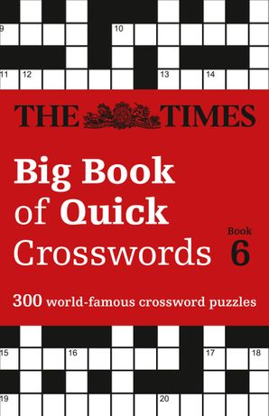 The Times Big Book of Quick Crosswords Book 6: 300 world-famous crossword puzzles Paperback  by No Author