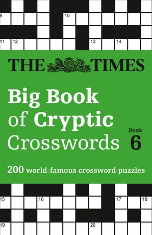 The Times Big Book of Cryptic Crosswords Book 6: 200 world-famous crossword puzzles Paperback  by No Author