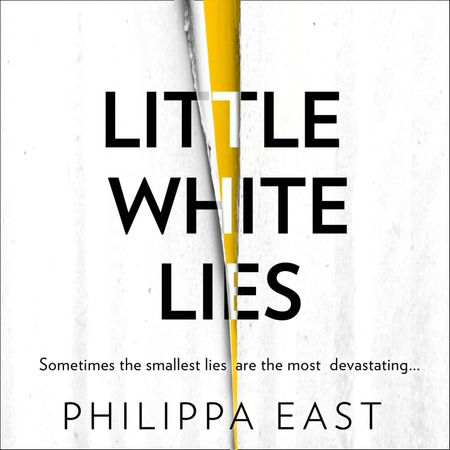 Little White Lies - Philippa East, Read by To be announced