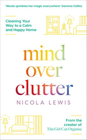 Mind Over Clutter: Cleaning Your Way to a Calm and Happy Home eBook  by