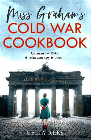 Miss Graham's Cold War Cookbook Hardcover  by Celia Rees