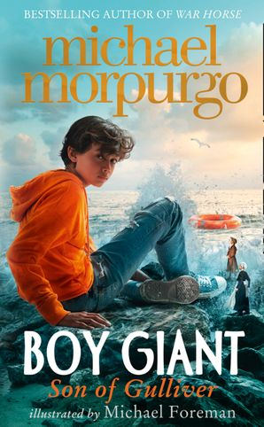Boy Giant: Son of Gulliver Hardcover  by Michael Morpurgo, O.B.E.