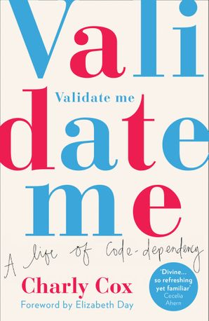 Validate Me: A life of code-dependency Paperback  by Charly Cox