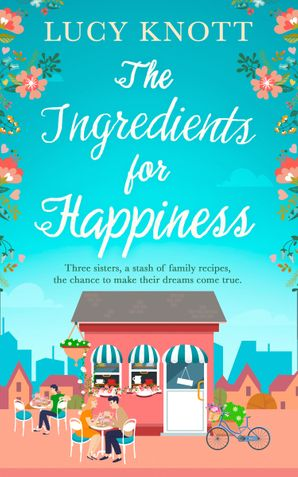 The Ingredients for Happiness Paperback  by
