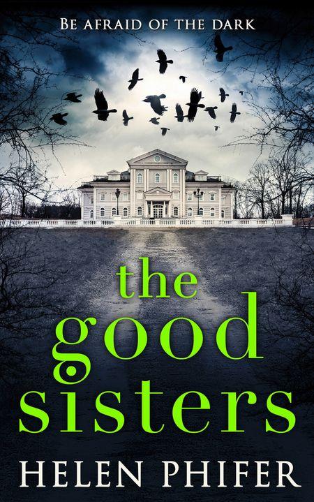 The Good Sisters - Helen Phifer