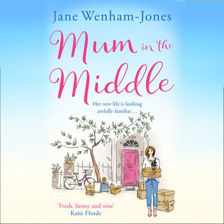 Mum in the Middle - Jane Wenham-Jones, Read by Jilly Bond