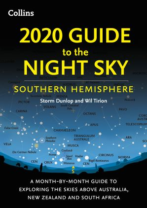 2020 Guide to the Night Sky Southern Hemisphere: A month-by-month guide to exploring the skies above Australia, New Zealand and South Africa Paperback  by Storm Dunlop