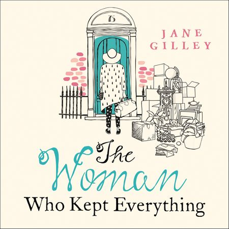 The Woman Who Kept Everything - Jane Gilley, Read by Juanita McMahon