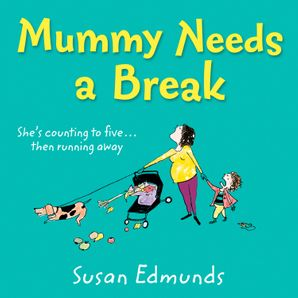 Mummy Needs a Break  Unabridged edition by