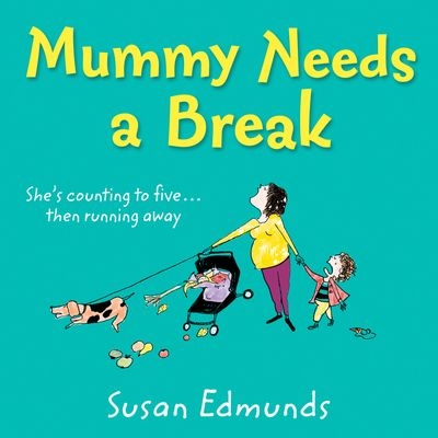 Mummy Needs a Break - Susan Edmunds, Read by Penelope Rawlins