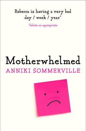 Motherwhelmed Paperback  by Anniki Sommerville