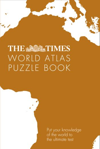 The Times Atlas of the World Puzzle Book: Pit your wits against the World's leading atlas makers