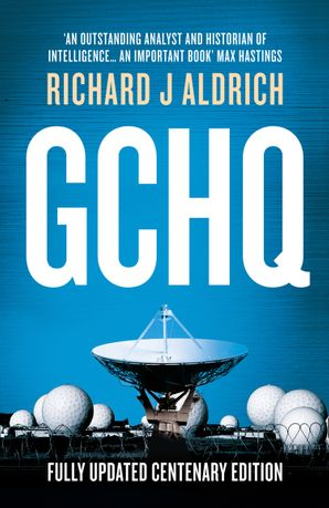 GCHQ: Centenary Edition Paperback  by Richard Aldrich