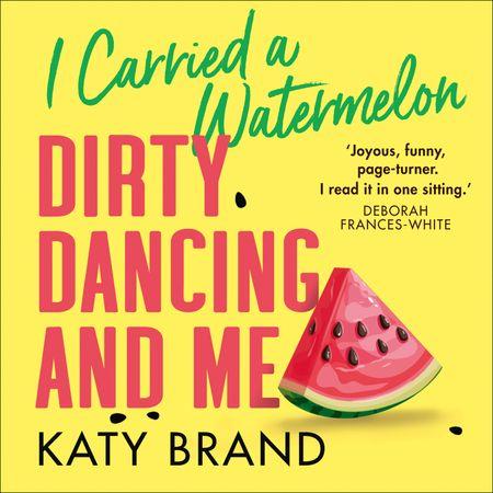 I Carried a Watermelon - Katy Brand, Read by Katy Brand