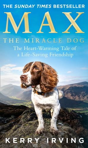 max-the-miracle-dog-the-heart-warming-tale-of-a-life-saving-friendship