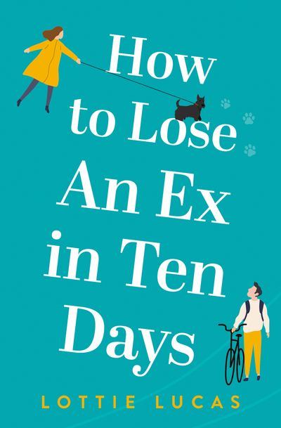 How to Lose an Ex in Ten Days - Lottie Lucas