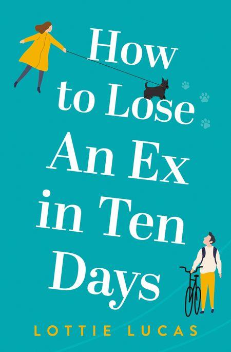 How to Lose an Ex in Ten Days - Lottie Lucas