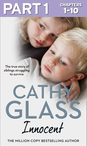 Innocent: Part 1 of 3: The True Story of Siblings Struggling to Survive eBook  by Cathy Glass