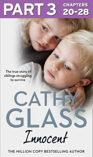 Innocent: Part 3 of 3: The True Story of Siblings Struggling to Survive eBook  by Cathy Glass