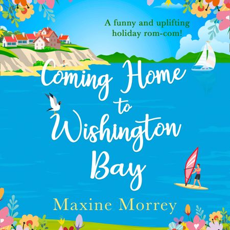 Coming Home to Wishington Bay - Maxine Morrey, Read by Gloria Sanders