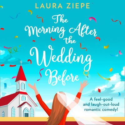 The Morning After the Wedding Before - Laura Ziepe, Read by Georgia Maguire