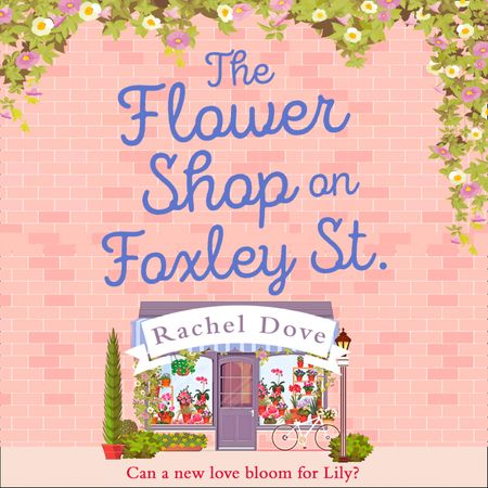 The Flower Shop on Foxley Street - Rachel Dove, Read by Sarah Borges