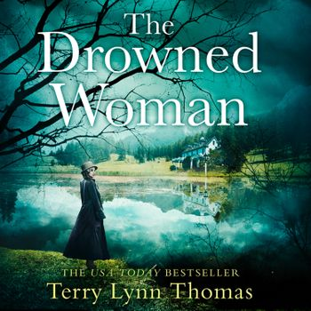 The Drowned Woman (The Sarah Bennett Mysteries, Book 3) - Terry Lynn Thomas, Read by Daniela Acitelli