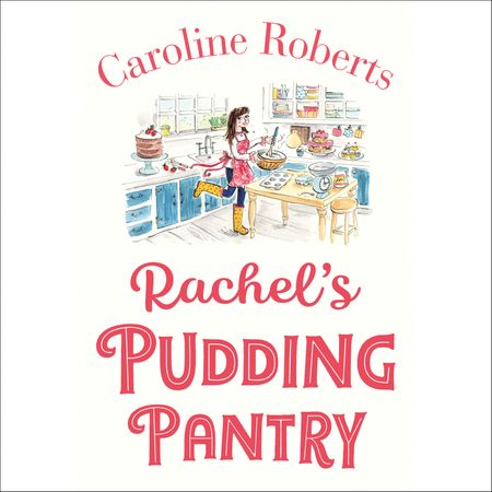 Rachel's Pudding Pantry (Pudding Pantry, Book 1) - Caroline Roberts, Read by Charlie Sanderson