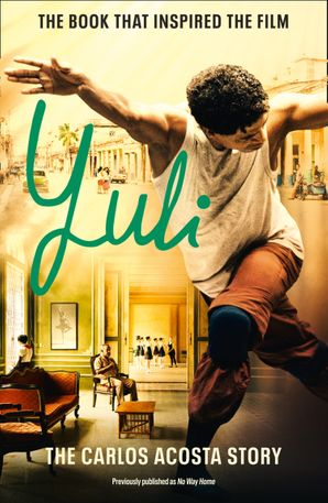 Yuli: The Carlos Acosta Story Paperback  by