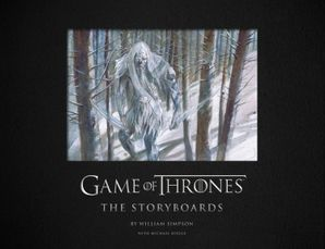 Game of Thrones: The Storyboards Hardcover  by Michael Kogge