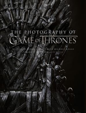 The Photography of Game of Thrones: The official photo book of Season 1 to Season 8 Hardcover  by