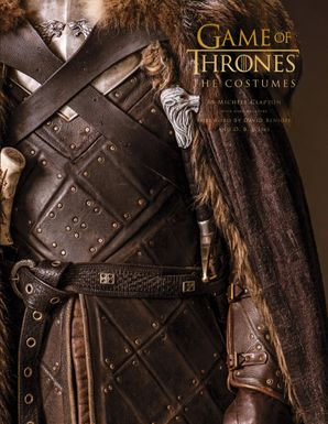 Game of Thrones: The Costumes: The official costume design book of Season 1 to Season 8 Hardcover  by Michele Clapton