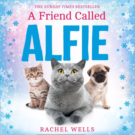 A Friend Called Alfie (Alfie series, Book 6) - Rachel Wells, Read by Edward Killingback