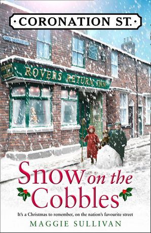 Snow on the Cobbles (Coronation Street, Book 3) Hardcover  by Maggie Sullivan