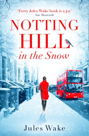 Notting Hill in the Snow Paperback  by Jules Wake