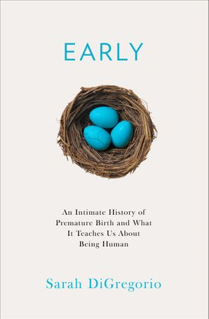 early-an-intimate-history-of-premature-birth-and-what-it-teaches-us-about-being-human