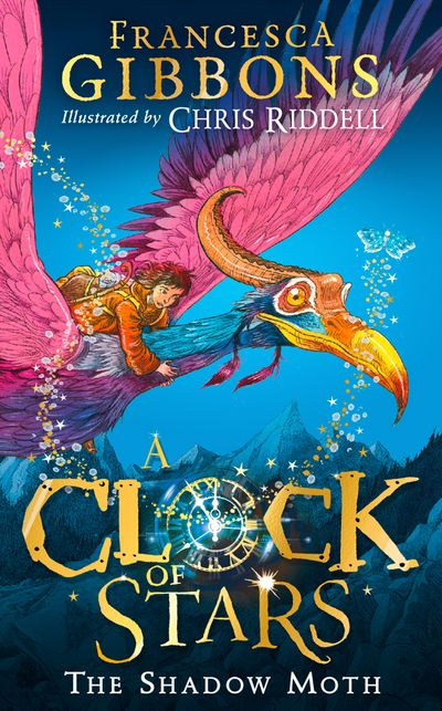 A Clock of Stars: The Shadow Moth - Francesca Gibbons, Illustrated by Chris Riddell