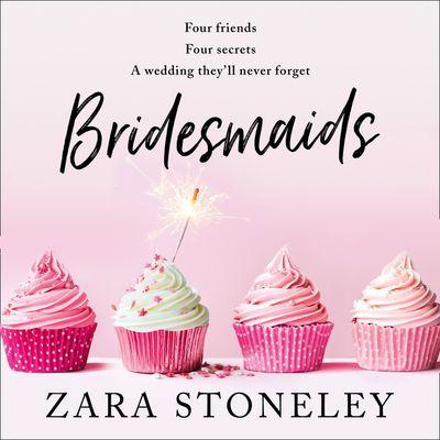 Bridesmaids - Zara Stoneley, Read by Billie Fulford Brown